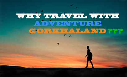WHY TRAVEL WITH ADVENTURES GORKHALAND?
