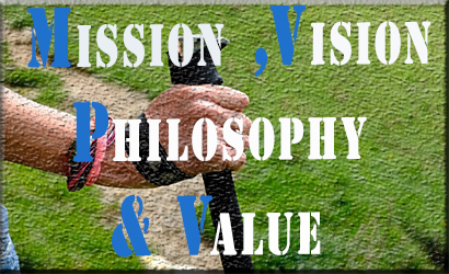 MISSION, VISION, PHILOSOPHY & VALUES